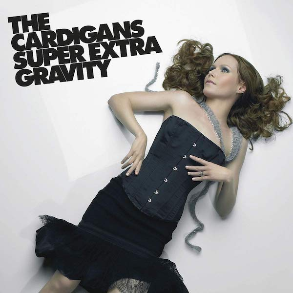 The Cardigans - Super Extra Gravity (2019 Re-Issue)