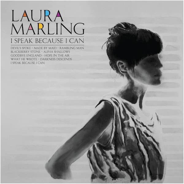 Laura Marling - I Speak Because I Can (2016 Reissue)