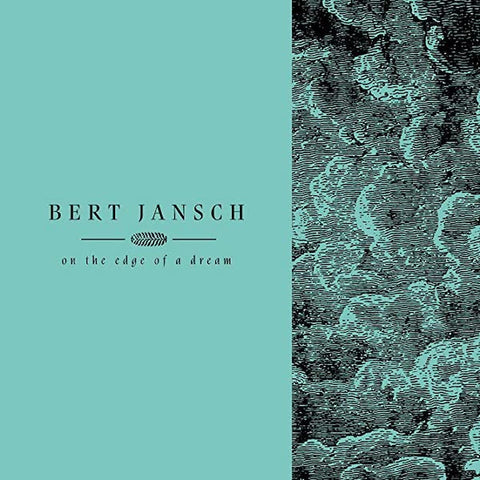 Bert Jansch - Living In The Shadows Part Two: On The Edge Of A Dream