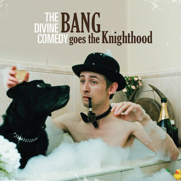 The Divine Comedy - Bang Goes The Knighthood (2020 Re-Issue)