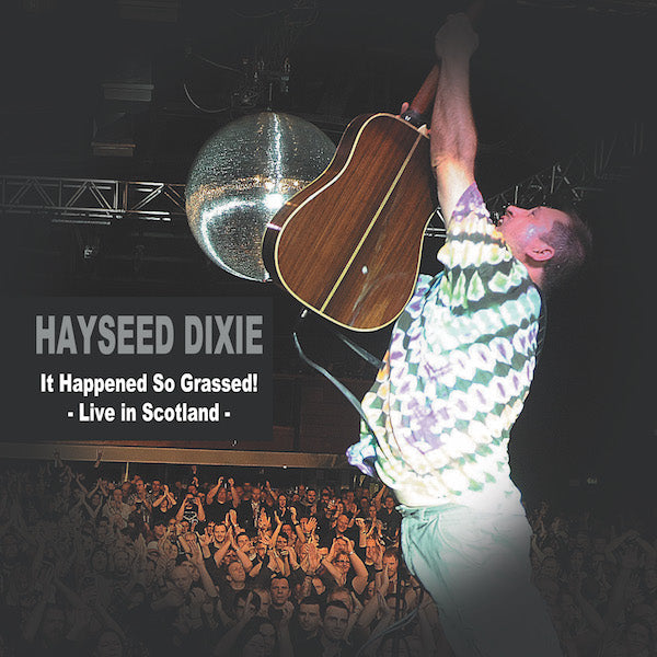 Hayseed Dixie - It Happened So Grassed! Live In Scotland [RSD 2018]
