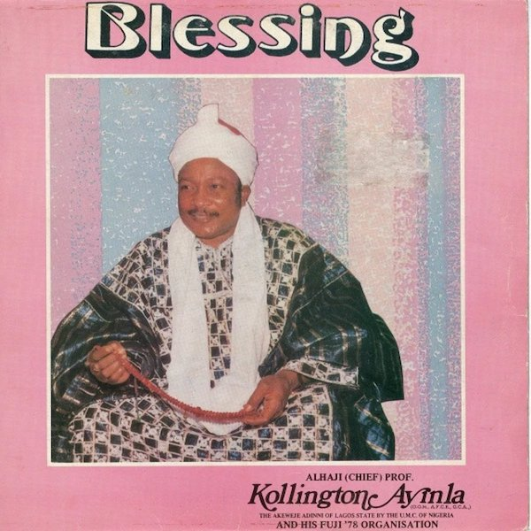 Kollington Ayinla and His Fuji '78 Organisation - Blessing