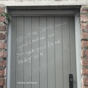 Half Man Half Biscuit - No-one Cares About Your Creative Hub So Get Your Fuckin' Hedge Cut