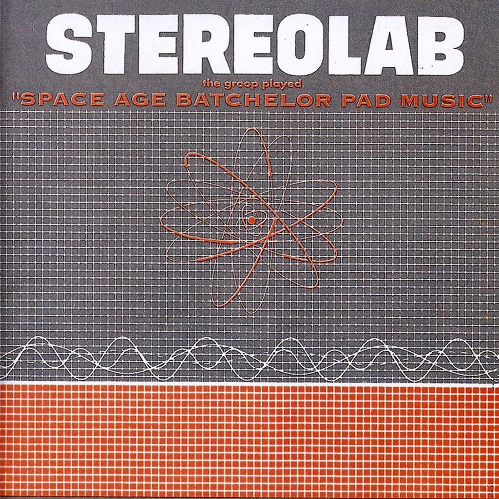 Stereolab - The Groop Played Space Age Batchelor Pad Music (Limited 2018 Re-Issue)