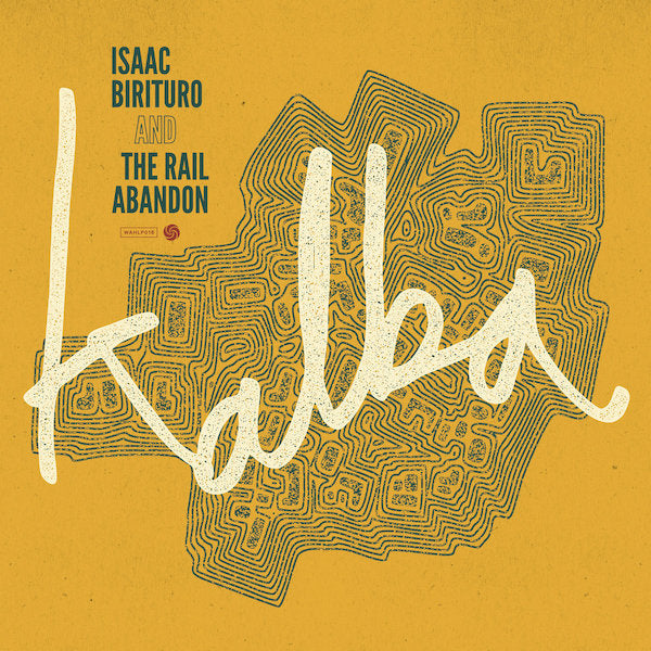 Isaac Birituro & The Rail Abandon - Kalba