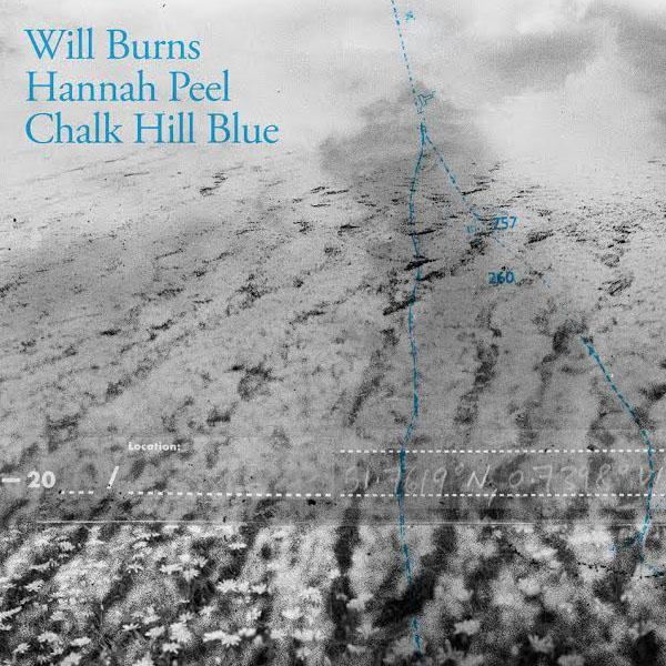 Will Burns & Hannah Peel - Chalk Hill Blue