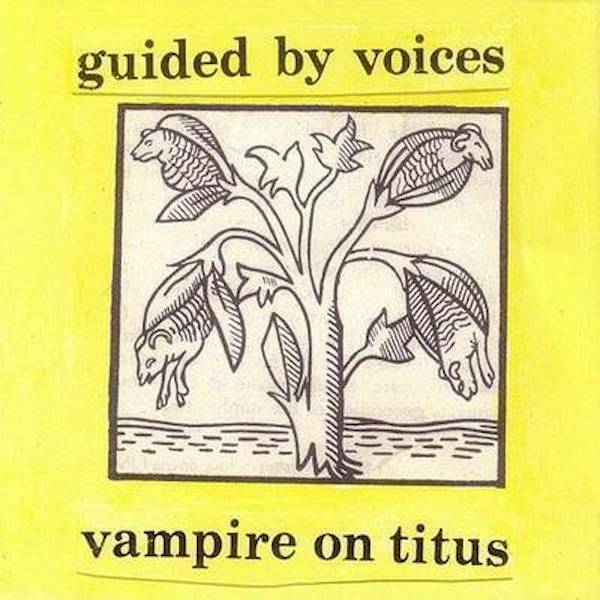 Guided By Voices - Vampires On Titus