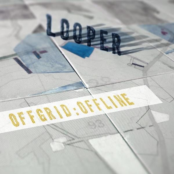 Looper - Offered:Offline