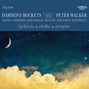 Harmony Rockets with Special Guest Peter Walker - Lachesis / Clotho / Atropos