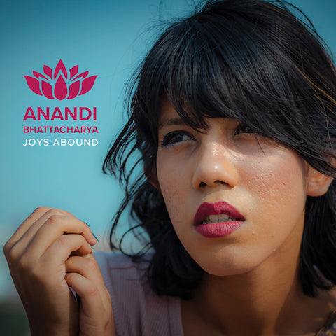 Anandi Bhattacharya - Joys Abound