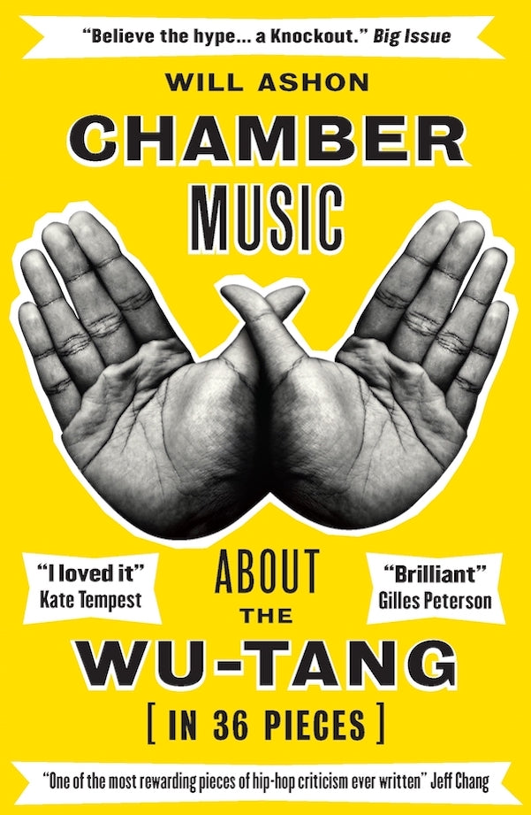 Will Ashon - Chamber Music: About The Wu-Tang In 36 Pieces
