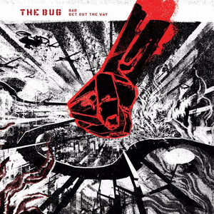 The Bug - Bad / Get Out Of The Way