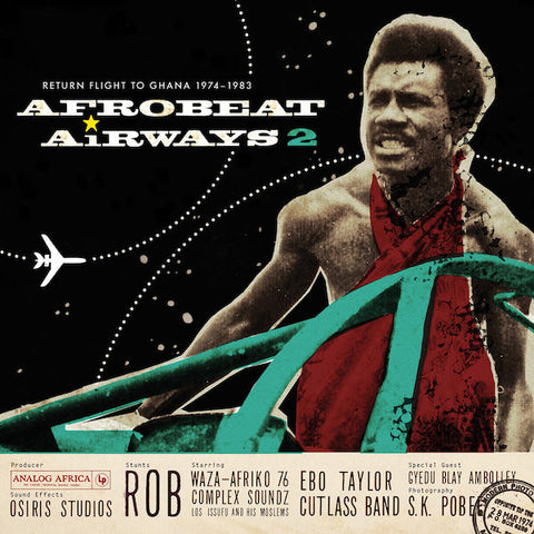 Various Artists - Afrobeat Airways 2: Return Flight To Ghana 1974-1983