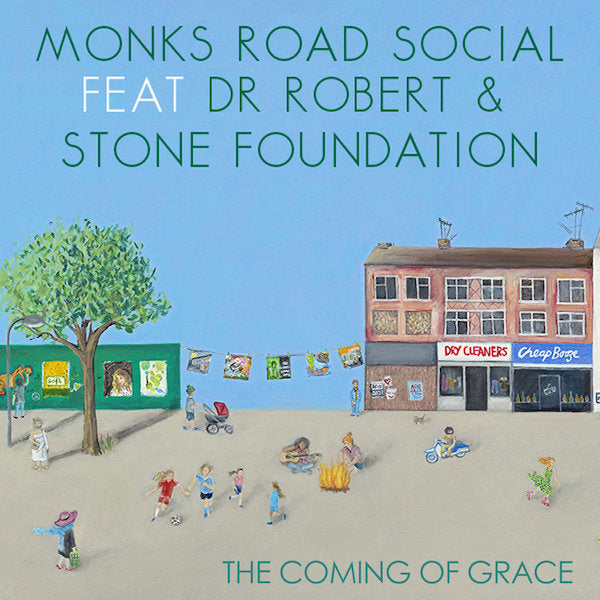 Monks Road Social Feat. Dr Robert & Stone Foundation - The Coming Of Grace