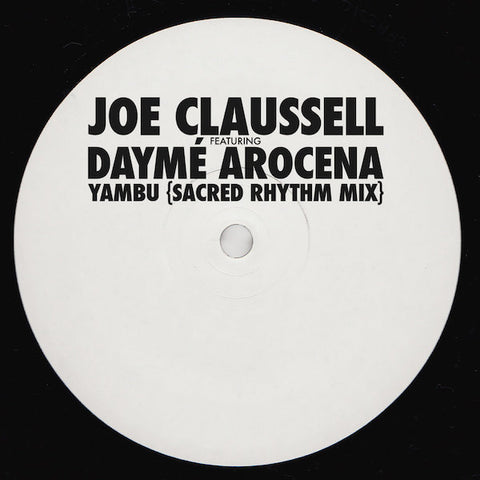 Joe Claussell ft Dayme Arocena - Yambu (Sacred Rhythm Mix)
