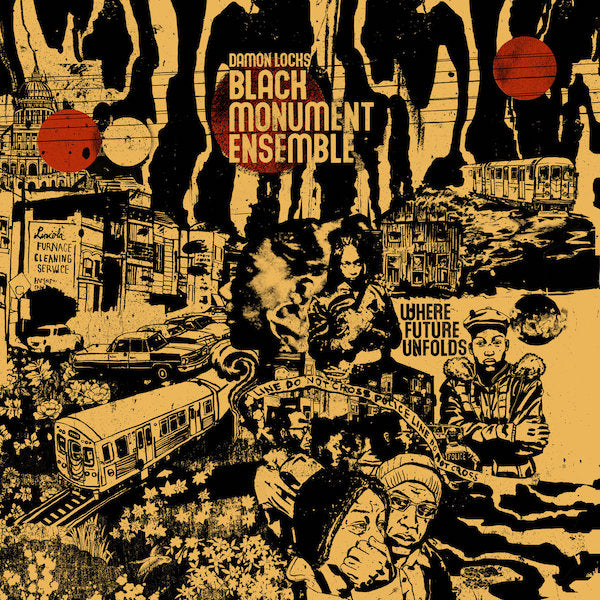 Damon Locks - Black Monument Ensemble: Where Future Unfolds