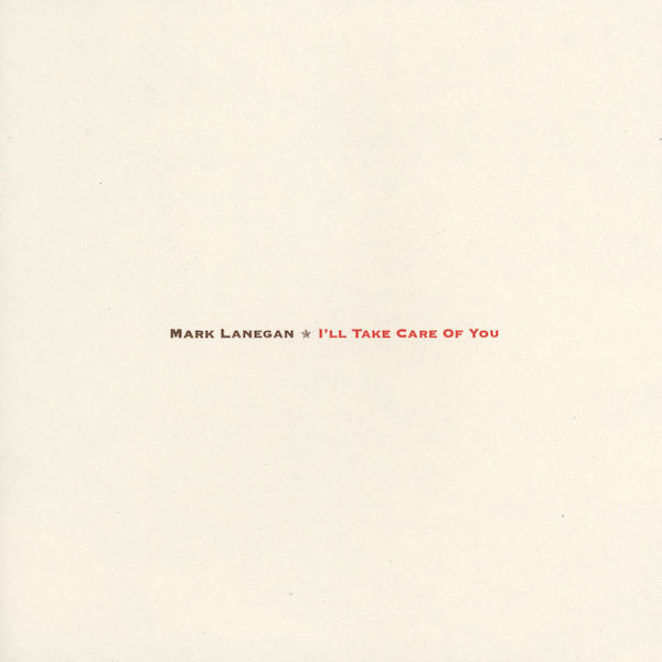 Mark Lanegan - I'll Take Care Of You (2017 Re-Issue)