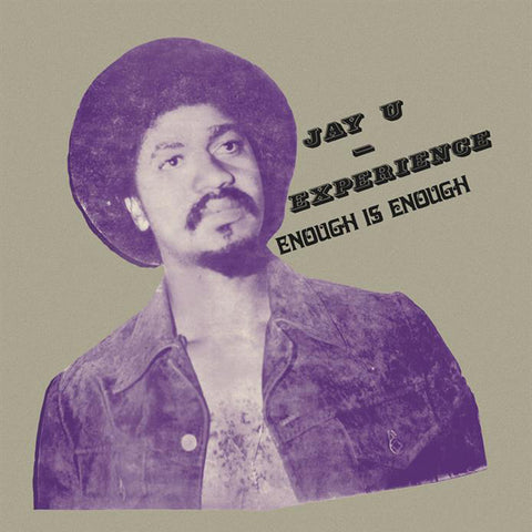 Jay U Experience - Enough Is Enough