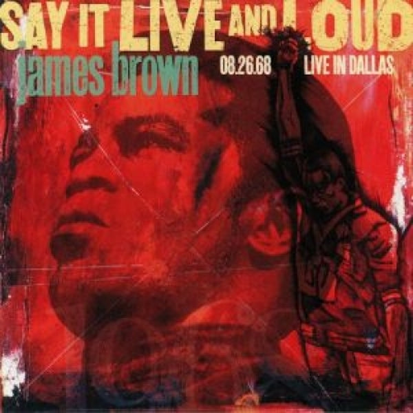 James Brown - Say It Live and Loud (Expanded Edition)