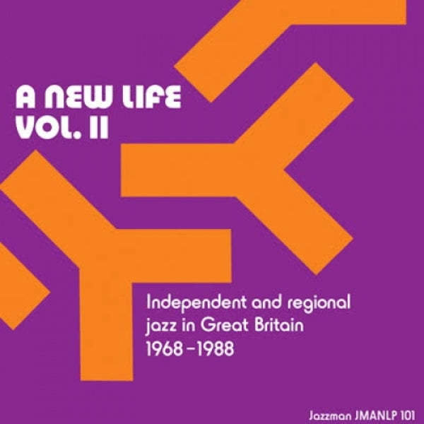 Various Artists - A New Life Vol. II: Independent and Regional Jazz in Great Britain 1968 - 1988