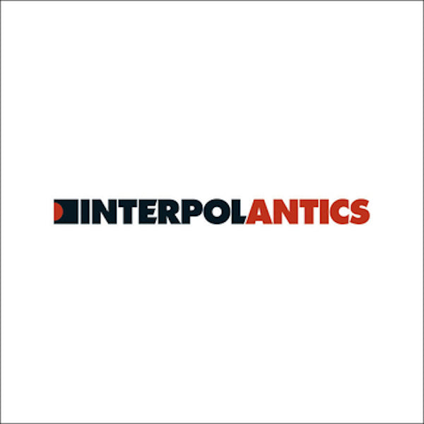 Interpol - Antics (2020 Reissue)