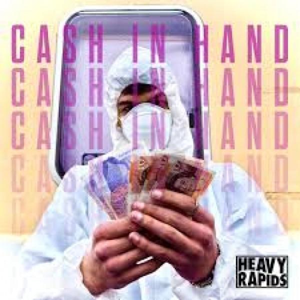 Heavy Rapids - Cash In Hand EP