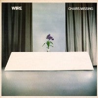 Wire - Chairs Missing (2018 Re-issue)