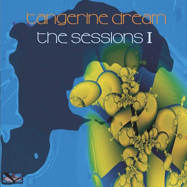 Tangerine Dream - The Sessions I