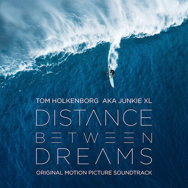 Tom Holkenberg aka Junkie XL - Distance Between Dreams