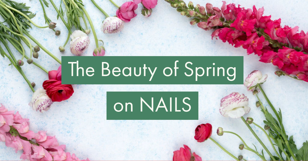 The Beauty of Spring on Nails