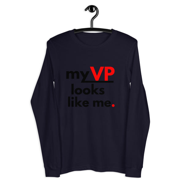 My VP Looks Like Me-Unisex Long Sleeve Tee (Black Lettering)