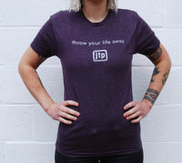 """Throw Your Life Away"" Purple T-Shirt"