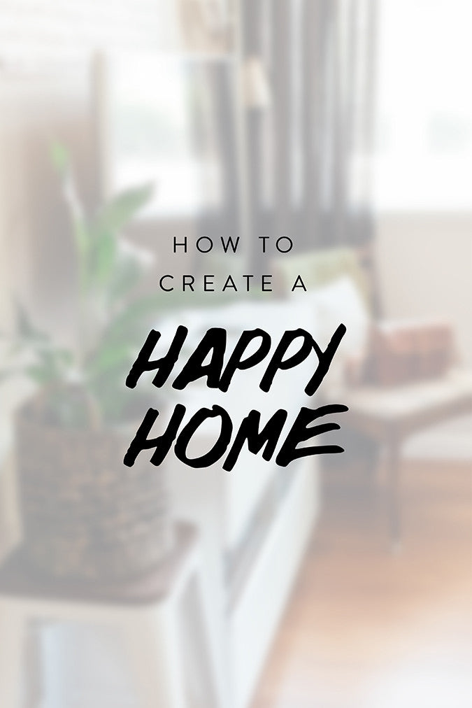 How To Create A Happy Home