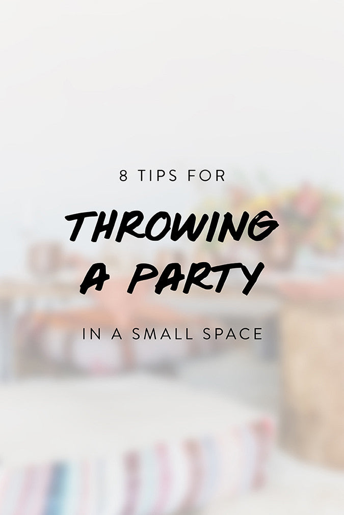 How To Throw A Party In A Small Space - Jaymee Srp
