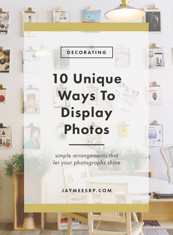 10 Unique Ways To Display Photos