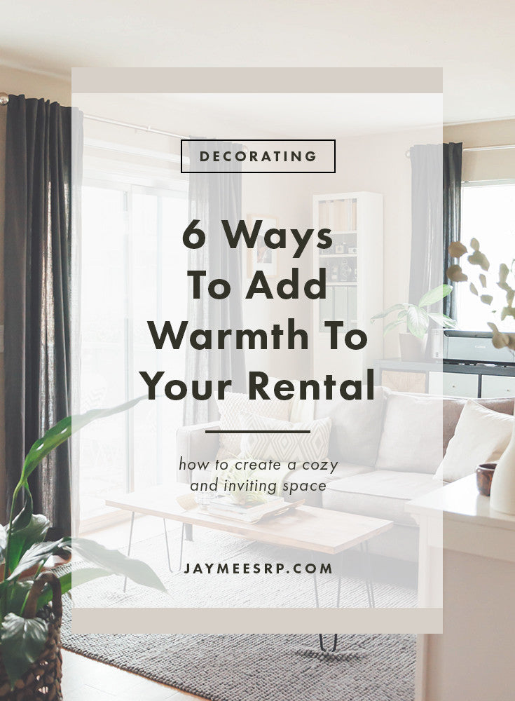 6 Ways To Add Warmth To Your Rental