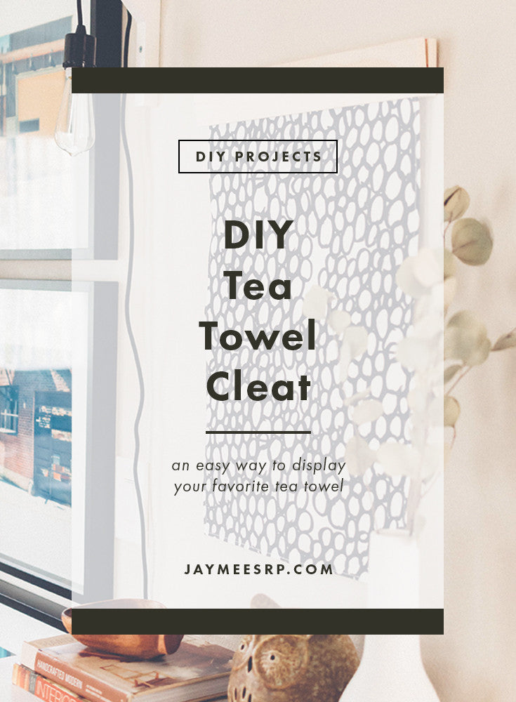DIY Tea Towel Cleat