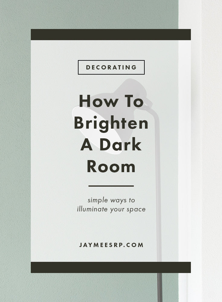 How to brighten a dark room jaymee srp for How to brighten up a dark living room