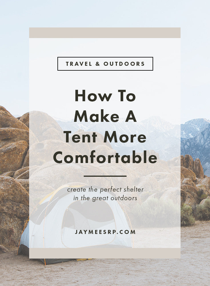 How To Make A Tent More Comfortable