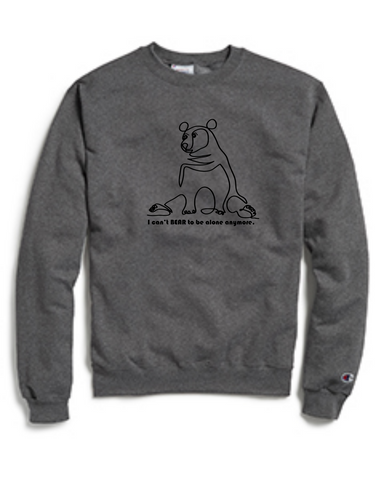 Bear to Be Alone - Champion Brand Crew Sweater