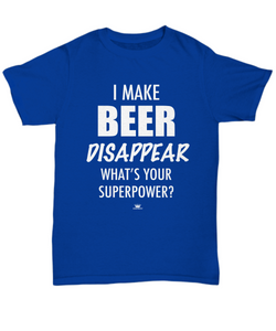 KINGCRAFTZ™ T-Shirt - I Make Beer Disappear What's Your Superpower - Colors - Unisex Tee / Royal / sml - MallJumbo.com