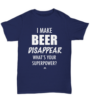 Load image into Gallery viewer, KINGCRAFTZ™ T-Shirt - I Make Beer Disappear What's Your Superpower - Colors - Unisex Tee / J Navy / sml - MallJumbo.com