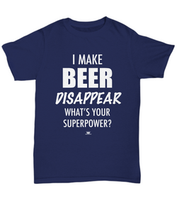 KINGCRAFTZ™ T-Shirt - I Make Beer Disappear What's Your Superpower - Colors - Unisex Tee / J Navy / sml - MallJumbo.com