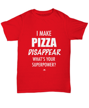 Load image into Gallery viewer, KINGCRAFTZ™ T-Shirt - I Make Pizza Disappear What's Your Superpower - Colors - Unisex Tee / True Red / sml - MallJumbo.com