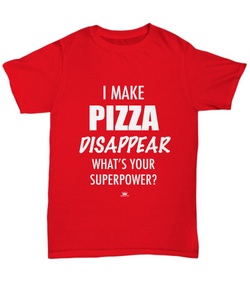 KINGCRAFTZ™ T-Shirt - I Make Pizza Disappear What's Your Superpower - Colors - Unisex Tee / True Red / sml - MallJumbo.com