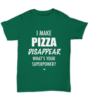 Load image into Gallery viewer, KINGCRAFTZ™ T-Shirt - I Make Pizza Disappear What's Your Superpower - Colors - Unisex Tee / Kelly / sml - MallJumbo.com