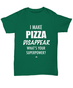 KINGCRAFTZ™ T-Shirt - I Make Pizza Disappear What's Your Superpower - Colors - Unisex Tee / Kelly / sml - MallJumbo.com