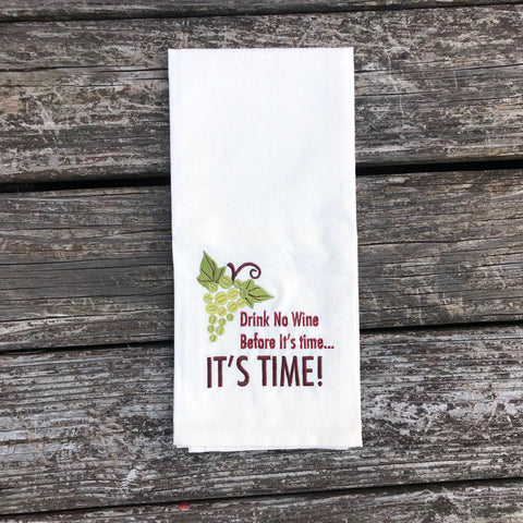 Drink No Wine Before It's Time Dish Towel