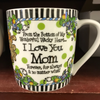 I love you Mom Mug