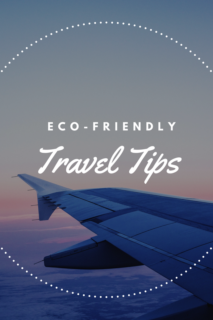 How to Make Your Next Trip a Little More Eco-Friendly